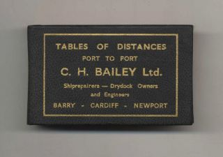 Tables of Distances Port to Port. C. H. Bailey, Ltd