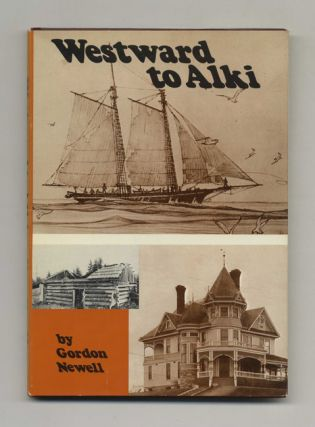 Westward to Alki: The Story of David and Louisa Denny - 1st Edition/1st Printing