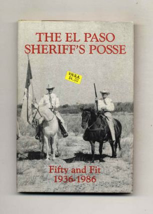 The El Paso Sheriff's Posse, Fifty and Fit 1936-1986