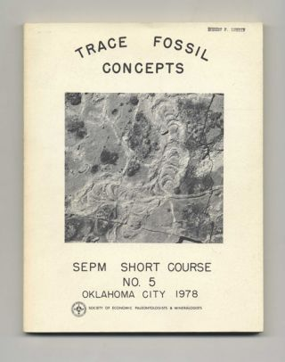 Trace Fossil Concepts: SEPM Short Course, No. 5