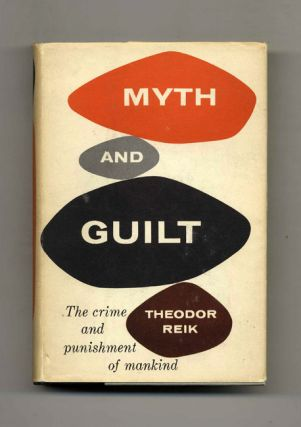 Myth and Guilt: The Crime and Punishment of Mankind