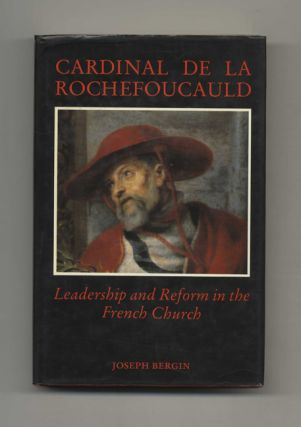 Cardinal de La Rochefoucauld: Leadership and Reform in the French Church - 1st Edition/1st Printing