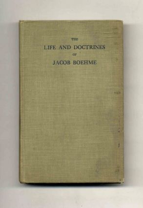 The Life and Doctrines of Jocob Boehme: The God-Taught Philosopher - 1st Edition/1st Printing