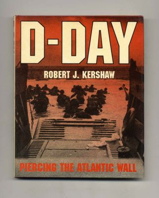 D-Day: Piercing the Atlantic Wall - 1st Edition/1st Printing