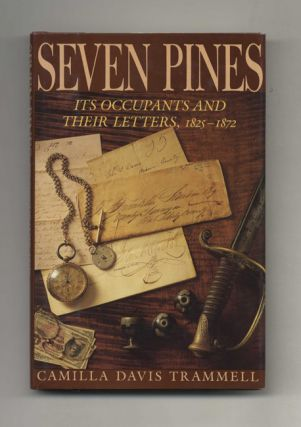 Seven Pines: its Occupants and Their Letters, 1825-1872