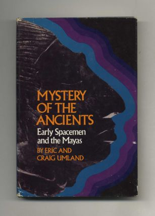 Mystery of the Ancients: Early Spacemen and the Mayas - 1st Edition/1st Printing