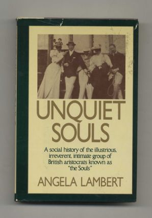Unquiet Souls: A Social History of The Illustrious, Irreverent, Intimate Group of British...