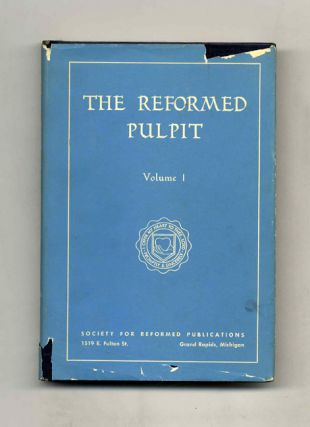 The Reformed Pulpit, Vol I