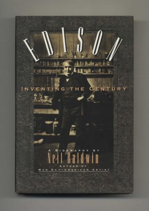 Edison: Inventing the Century - 1st Edition/1st Printing
