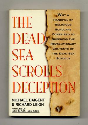 The Dead Sea Scrolls Deception. Michael Baigent, Richard Leigh