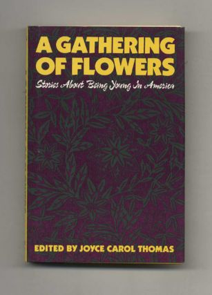 A Gathering of Flowers: Stories about Being Young in America - 1st Edition/1st Printing