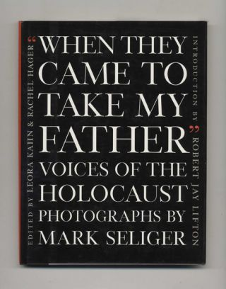 When They Came to Take My Father: Voices of the Holocaust - 1st Edition/1st Printing