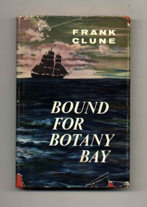 Bound for Botany Bay - 1st Edition/1st Printing