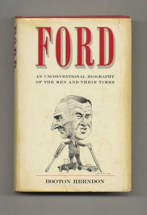 Ford: An Unconventional Biography of the Men and Their Times - 1st US Edition/1st Printing....