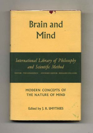 Brain and Mind: Modern Concepts of the Nature of Mind. J. R. Smythies