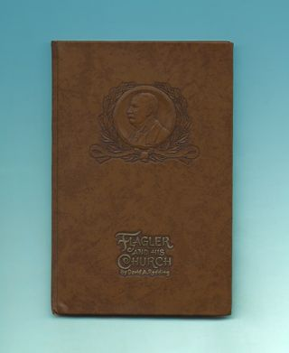 Flagler and His Church - 1st Edition/1st Printing