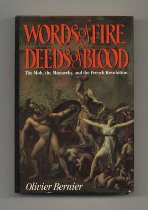Words of Fire, Deeds of Blood: The Mob, the Monarchy, and the French Revolution - 1st...