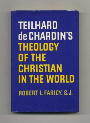 Teilhard De Chardin's Theology of the Christian in the World