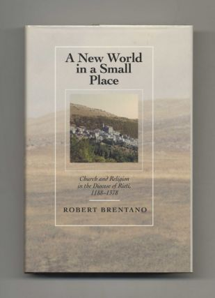 A New World in a Small Place: Church and Religion in the Diocese of Rieti, 1188-1378 - 1st...