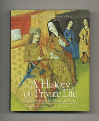 A History Of Private Life: Revelations Of The Medieval World - 1st US Edition/1st Printing