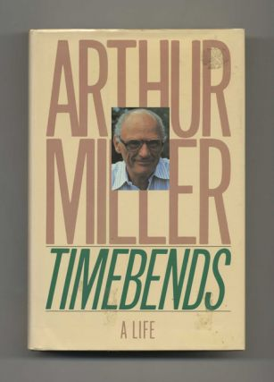 Timebends: A Life - 1st Edition/1st Printing