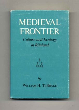 Medieval Frontier: Culture and Ecology in Rijnland