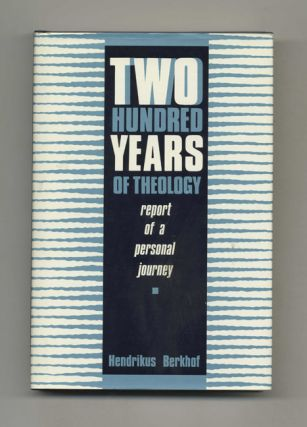 Two Hundred Years of Theology: Report of a Personal Journey - 1st US Edition/1st Printing