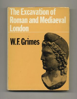 The Excavation of Roman and Mediaeval London - 1st Edition/1st Printing