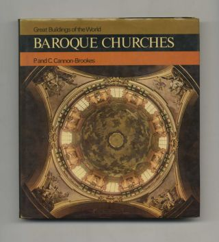 Great Buildings of the World: Baroque Churches. P. and C. Cannon-Brookes