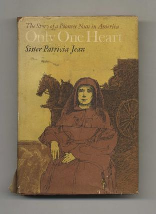 Only One Heart: The Story of a Pioneer Nun in America