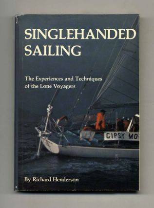 Singlehanded Sailing: The Experiences and Techniques of the Lone Voyagers