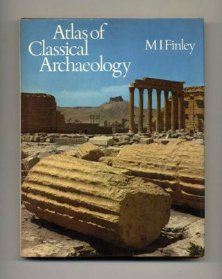 Atlas of Classical Archaeology - 1st Edition/1st Printing. M. I. Finley