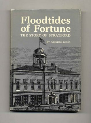 Floodtides of Fortune: the Story of Stratford and the Progress of the City through Two Centuries....