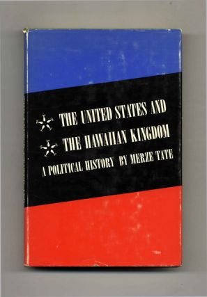 The United States and the Hawaiian Kingdom. Merze Tate