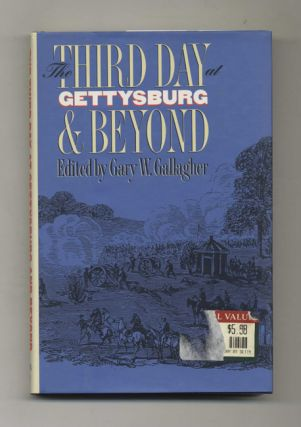 The Third Day At Gettysburg & Beyond. Gary W. Gallagher