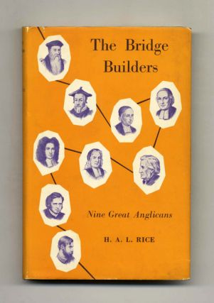 The Bridge Builders: Biographical Studies in the History of Anglicanism - 1st Edition/1st Printing