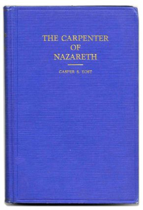 The Carpenter of Nazareth: a Study of Jesus in the Light of His Environment and Background
