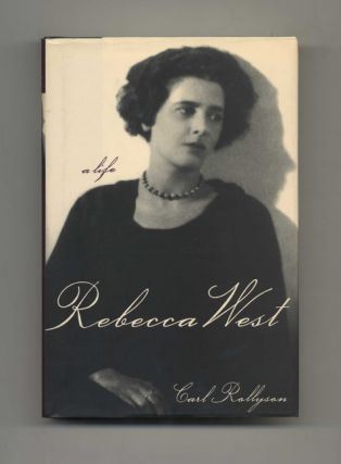 Rebecca West: A Life - 1st Edition/1st Printing