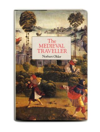 The Medieval Traveller. Norbert Ohler