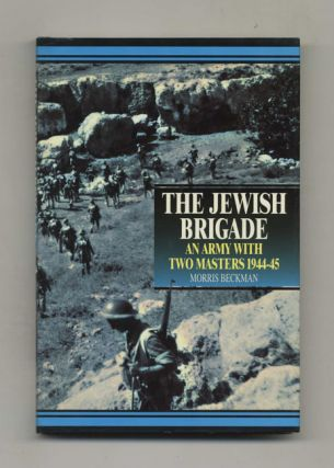 The Jewish Brigade: An Army with Two Masters, 1944-45