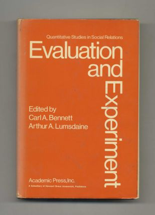 Evaluation and Experiment: Some Critical Issues in Assessing Social Programs. Carl A. Bennett,...