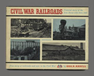 Civil War Railroads. Geo. B. Abdill