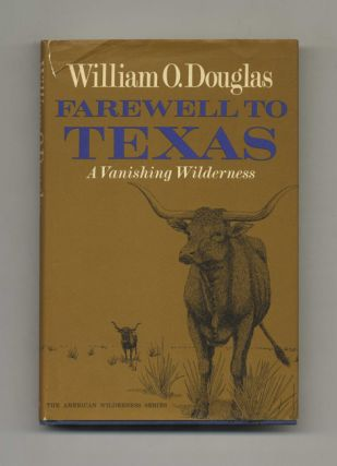 Farewell to Texas: a Vanishing Wilderness - 1st Edition/1st Printing
