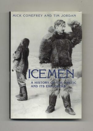 Icemen: a History of the Arctic and its Explorers