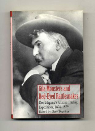 Gila Monsters and Red-Eyed Rattlesnakes: Don Maguire's Arizona Trading Expeditions, 1876-1879