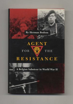 Agent for the Resistance: A Belgian Saboteur in World War II - 1st Edition/1st Printing