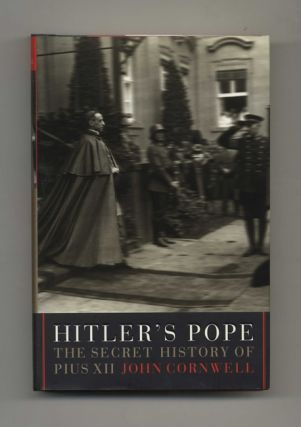Hitler's Pope: The Secret History of Pius XII - 1st Edition/1st Printing