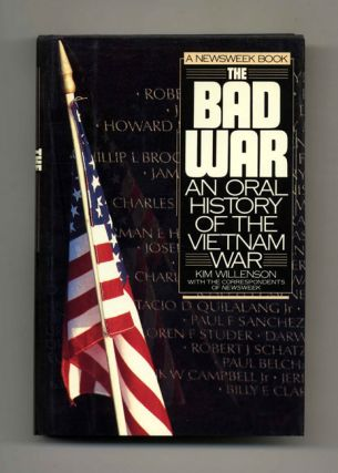 The Bad War: An Oral History of the Vietnam War - 1st Edition/1st Printing