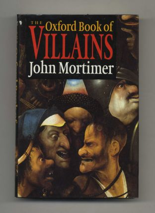 The Oxford Book of Villains - 1st Edition/1st Printing. John Mortimer