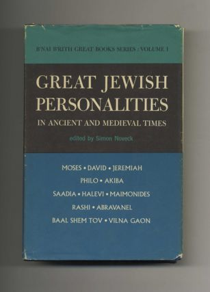Great Jewish Personalities in Ancient and Medieval Times - 1st Edition/1st Printing. Simon Noveck